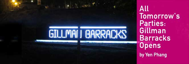 All Tomorrow's Parties: Gillman Barracks Opens