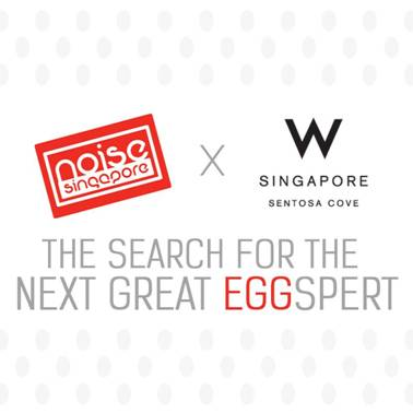 Noise Singapore x W Singapore: The search for the next great EGGspert